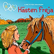 Hästen Freja (K för Klara 12) | Line Kyed Knudsen