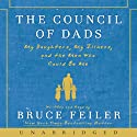 The Council of Dads: My Daughters, My Illness, and the Men Who Could Be Me (       UNABRIDGED) by Bruce Feiler Narrated by Bruce Feiler