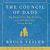 The Council of Dads: My Daughters, My Illness, and the Men Who Could Be Me | [Bruce Feiler]