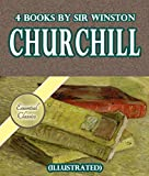 4 Books By Sir Winston Churchill (Illustrated)