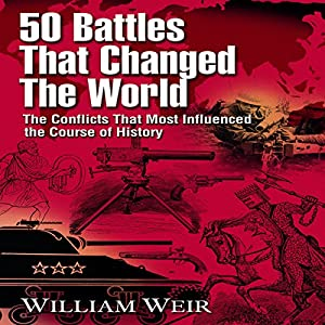 50 Battles That Changed the World Audiobook