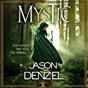 Mystic: A Novel Audiobook by Jason Denzel Narrated by Mary Robinette Kowal