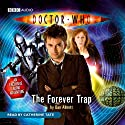 Doctor Who: The Forever Trap (       UNABRIDGED) by Dan Abnett Narrated by Catherine Tate
