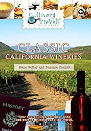 Culinary Travels - Classic California Wineries