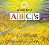 My Whole Food A B C's [Paperback]