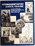 Ethnodentistry and Dental Folklore (0930989015) by Carter, Bill
