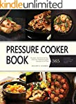 Pressure Cooker: The best 365 Quick &...