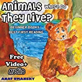 img - for Children books: Animals, Where Do They Live? (Ebook with audio+video) (Animal Habitats,Nature)(Values book) (Beginner readers,Picture books) (Values books ... Environment- Beginner readers collection 3) book / textbook / text book