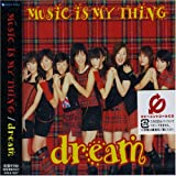 dream「MUSIC IS MY THING」