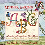 Sieglinde Schoen Smith Mother Earth's ABCs: A Quilter's Alphabet and Story Book