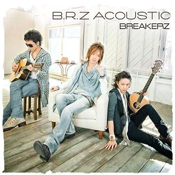 B.R.Z ACOUSTIC(初回限定盤)(DVD付)