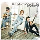 B.R.Z ACOUSTIC(初回限定盤)(DVD付)(在庫あり。)