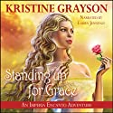 Standing up for Grace: An Imperia Encanto Adventure Audiobook by Kristine Grayson Narrated by Laura Jennings