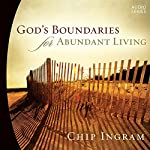 God's Boundaries for Abundant Living | Chip Ingram