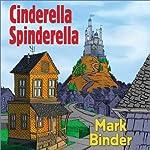 Cinderella Spinderella | Mark Binder