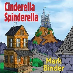 Cinderella Spinderella | [Mark Binder]