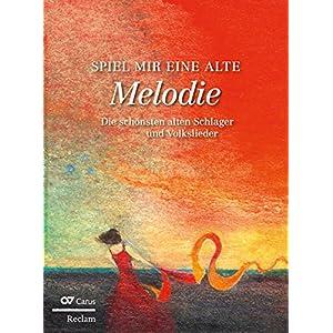 Spiel mir eine alte Melodie: Die schönsten alten Schlager und Volkslieder. Großdruck