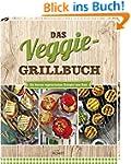 Das Veggie-Grillbuch: Die besten vege...