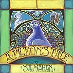 A Pigeon's Tale | S. A. Mahan