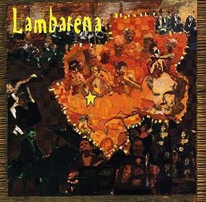 Lambarena: Bach to Africa - An Homage to Albert Schweitzer