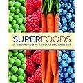 Superfoods: Die 50 besten Zutaten mit Rezepten f�r ein gesundes Leben