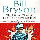 The Life & Times of the Thunderbolt Kid Hörbuch von Bill Bryson Gesprochen von: Bill Bryson