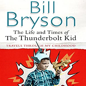 The Life & Times of the Thunderbolt Kid Audiobook