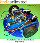 How to Build a Robot with an Arduino...