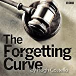The Forgetting Curve (BBC Radio 4: Afternoon Play) | Hugh Costello