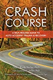 img - for Crash Course: A Self-Healing Guide to Auto Accident Trauma and Recovery book / textbook / text book