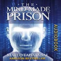 The Mind-Made Prison (       UNABRIDGED) by Mateo Tabatabai Narrated by Matt Stone