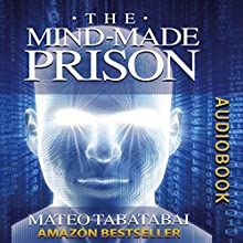 The MindMade Prison (       UNABRIDGED) by Mateo Tabatabai Narrated by Matt Stone