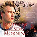 Remember Tuesday Morning: 9-11 Series Audiobook by Karen Kingsbury Narrated by Cassandra Campbell, Hillary Huber, Don Leslie, Stefan Rudnicki