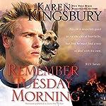 Remember Tuesday Morning: 9-11 Series | Karen Kingsbury