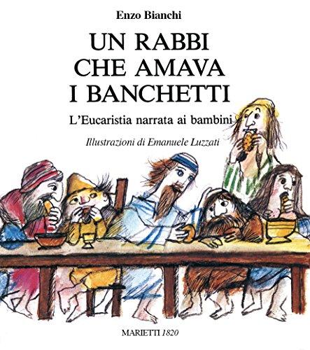 Un rabbi che amava i banchetti L'eucaristia narrata ai bambini PDF