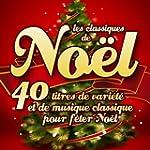 Les classiques de No�l, 40 titres de...