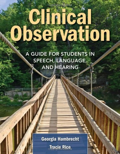Clinical Observation: A Guide for Students in Speech,...