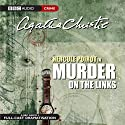 Murder on the Links (Dramatised) Radio/TV von Agatha Christie Gesprochen von: John Moffatt