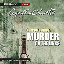 Murder on the Links (Dramatised) Radio/TV Program by Agatha Christie Narrated by John Moffatt