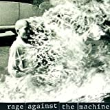 Rage Against the Machine an album by Rage Against The Machine