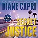 Secret Justice: Judge Willa Carson Thriller, The Hunt for Justice Series, Book 3 (       UNABRIDGED) by Diane Capri Narrated by Jodie Bentley