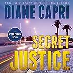 Secret Justice: Judge Willa Carson Thriller, The Hunt for Justice Series, Book 3 | Diane Capri