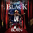 【Independence BLACK】[初回限定盤]