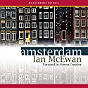 Amsterdam (       UNABRIDGED) by Ian McEwan Narrated by Steven Crossley
