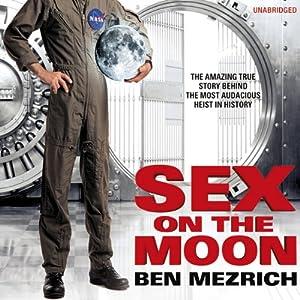 Sex on the Moon | [Ben Mezrich]