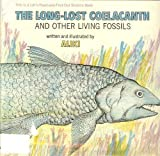 The Long Lost Coelacanth and Other Living Fossils (Let's Read and Find Out Science Book) (0690504780) by Aliki