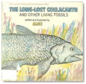 The Long Lost Coelacanth and Other Living Fossils (Let's Read and Find Out Science Book)