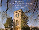 img - for A Celebration: The Reformed Church of Bronxville 1850-2000 book / textbook / text book