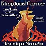 Kingdoms' Corner: The Time of the Transition | Jocelyn Sands