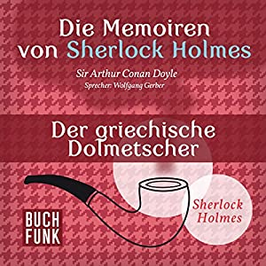 Der griechische Dolmetscher (Die Abenteuer des Sherlock Holmes) Hörbuch